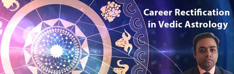 Career prediction and career rectification in vedic astrology